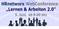 """HRnetworx  WebConference """"Lernen und Arbeiten 2.0"""" ein voller Erfolg"""